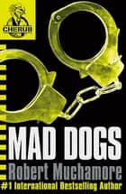 CHERUB: Mad Dogs - Book 8 ebook by
