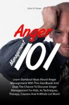 Anger Management 101 ebook by Erinn H. Faison