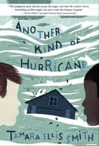 Another Kind of Hurricane ebook by Tamara Ellis Smith