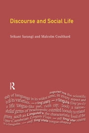 Discourse and Social Life ebook by Srikant Sarangi,Malcolm Coulthard