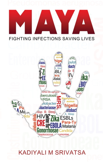 MAYA - Fighting Infections Saving Lives ebook by Kadiyali M Srivatsa