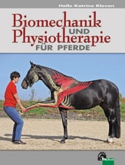 Biomechanik und Physiotherapie für Pferde ebook by Helle Katrine Kleven