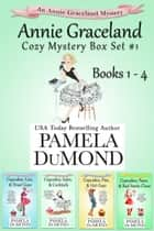 The Annie Graceland Cupcakes Cozy Mystery Series Box Set #1 - Books #1 - 4 ebook by Pamela DuMond