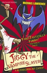 Jiggy McCue: Jiggy's Genes 2: Jiggy the Vampire Slayer ebook by Michael Lawrence