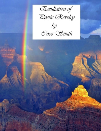 Exultation of Poetic Revelry ebook by Coco Smith