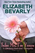 Take Me, I'm Yours ebook by Elizabeth Bevarly