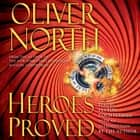 Heroes Proved audiobook by Oliver North