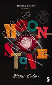 The Moonstone ebook by Wilkie Collins,Sandra Kemp