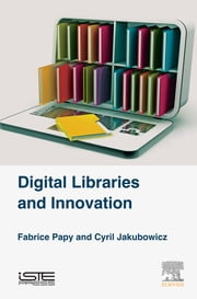 Digital Libraries and Innovation