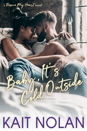 Baby It's Cold Outside ebook by Kait Nolan