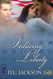 Seducing Liberty ebook by D.L. Jackson