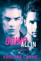 Going All In: A Gay Romance, Six-Alarm Sexy Spin-Off ebook by Kristine Cayne