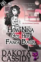 How Nina Got Her Fang Back ebook by Dakota Cassidy
