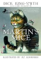 Martin's Mice ebook by Dick King-Smith, Jez Alborough