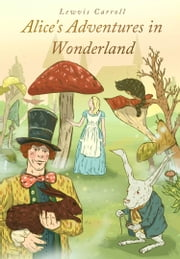 Alice's Adventures in Wonderland - (Illustrated Edition) (Free Audio Links) ebook by Lewis Carroll