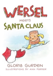 Wersel Meets Santa Claus ebook by Gloria Gurden