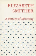 A Pattern of Marching ebook by Elizabeth Smither