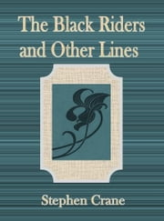 The Black Riders and Other Lines ebook by Stephen Crane