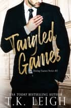 Tangled Games ebook by T.K. Leigh