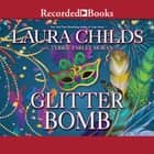 Glitter Bomb audiobook by Laura Childs, Terrie Farley Moran