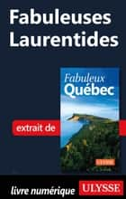 Fabuleuses Laurentides ebook by Collectif Ulysse