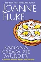 Banana Cream Pie Murder eBook par Joanne Fluke