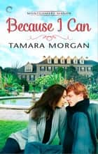 Because I Can ebook by Tamara Morgan