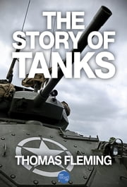 The Story of Tanks ebook by Thomas Fleming