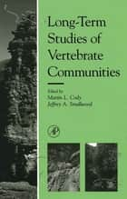 Long-Term Studies of Vertebrate Communities ebook by Martin L. Cody,Jeffrey A. Smallwood