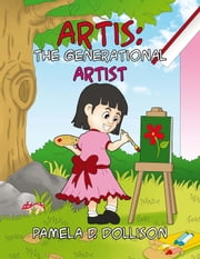 Artis: The Generational Artist ebook by Pamela D. Dollison