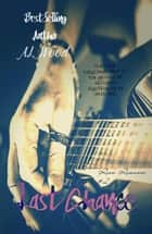 Last Chance - Rock Romance, #2 ebook by A.L. Wood