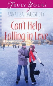 Can't Help Falling in Love ebook by Annalisa Daughety