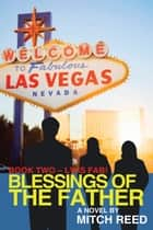 BLESSINGS OF THE FATHER - -BOOK TWO ebook by MITCH REED
