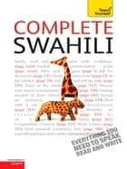 Complete Swahili Beginner to Intermediate Course ebook by Joan Russell
