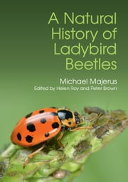 A Natural History of Ladybird Beetles ebook by M. E. N. Majerus, H. E. Roy, P. M. J. Brown