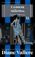 Cement Stilettos - Samantha Kidd Humorous Mystery Series, #7 ebook by Diane Vallere