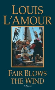 Fair Blows the Wind ebook by Louis L'Amour