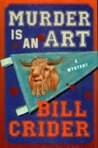 Murder is an Art ebook by Bill Crider