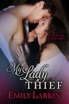 My Lady Thief ebook by Emily Larkin