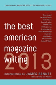 Best American Magazine Writing 2013 ebook by The American Society of Magazine Editors