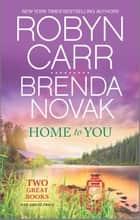 Home to You - An Anthology ebook by Robyn Carr, Brenda Novak