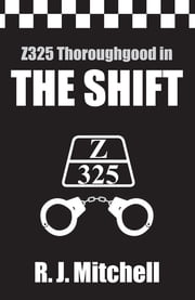 The Shift - Z325 Thoroughgood ebook by R.J. Mitchell