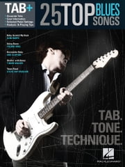25 Top Blues Songs - Tab. Tone. Technique. - Tab+ ebook by Hal Leonard Corp.