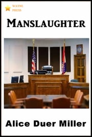 Manslaughter ebook by Alice Duer Miller