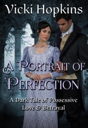 A Portrait of Perfection ebook by Vicki Hopkins