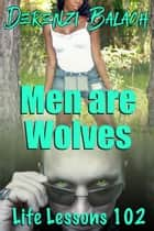 Men Are Wolves ebook by Derenzi Balach