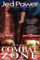 The Combat Zone ebook by Jed Power
