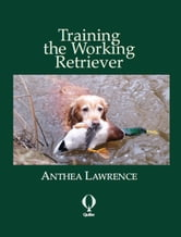 Training the Working Retriever ebook by Anthea Lawrence
