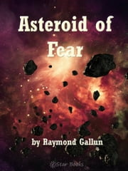 Asteroid of Fear ebook by Raymond Gallun