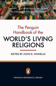 The Penguin Handbook of the World's Living Religions ebook by Penguin Books Ltd